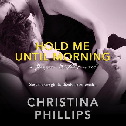 Christina Phillips Hold Me Until Morning - Grayson Brothers, Book 2 (Unabridged) nina bocci meet me on love lane hopeless romantics book 2 unabridged