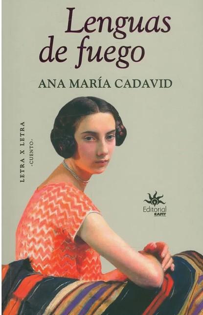 Ana María Cadavid Lenguas de fuego una columna de fuego