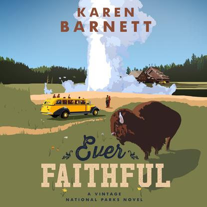 Karen Barnett Ever Faithful - Shadows of the Wilderness - A Vintage National Parks Novel, Book 3 (Unabridged) a mask of shadows