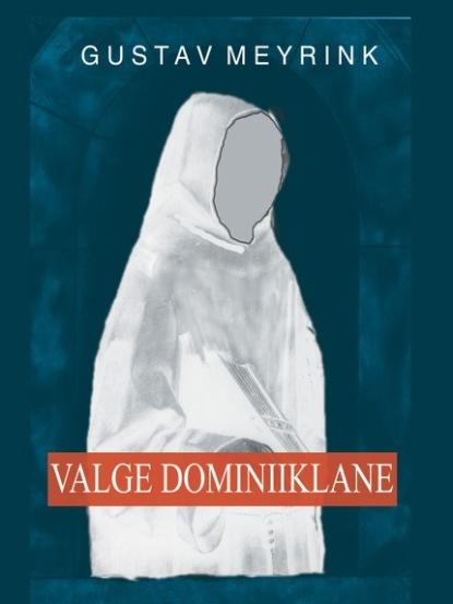 osho elamise ja suremise kunst elu ja surma pühitsemine Густав Майринк Valge dominiiklane