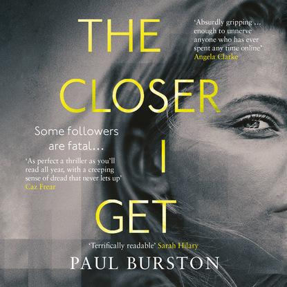 Paul Burston The Closer I Get (Unabridged) paul vidich the coldest warrior unabridged