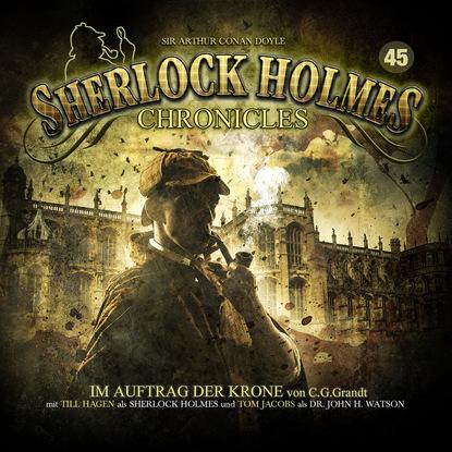 G. G. Grandt Sherlock Holmes Chronicles, Folge 45: Im Auftrag der Krone k p walter sherlock holmes chronicles folge 13 der fall buffalo bill