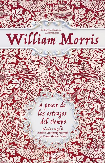 William Morris A pesar de los estragos del tiempo elena segovia luque los vestigios del tiempo