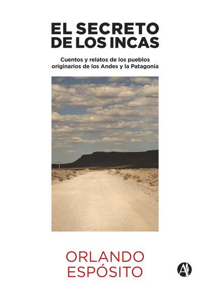 Orlando Espósito El secreto de los Incas nosotros los de entonces