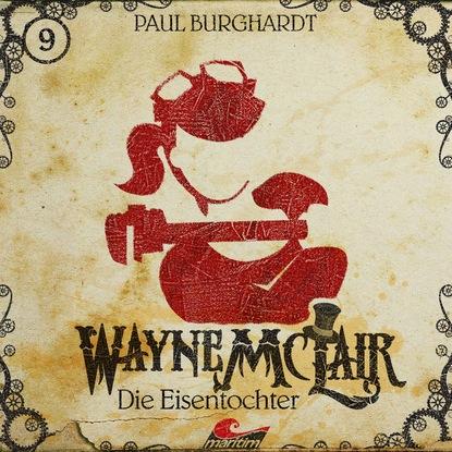 Paul Burghardt Wayne McLair, Folge 9: Die Eisentochter paul burghardt wayne mclair folge 6 der falsche franzose