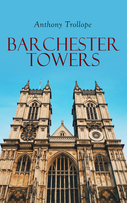 Anthony Trollope Barchester Towers evangelical calvinism