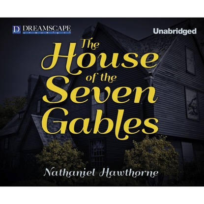 Фото - Nathaniel Hawthorne The House of the Seven Gables (Unabridged) andrea beaty iggy peck and the mysterious mansion unabridged