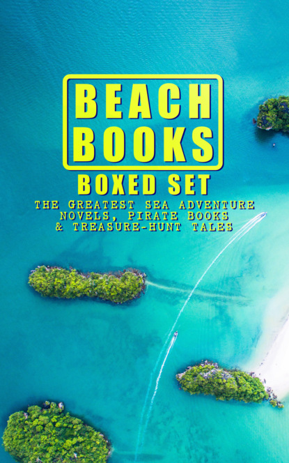 Лаймен Фрэнк Баум BEACH BOOKS Boxed Set: The Greatest Sea Adventure Novels, Pirate Books & Treasure-Hunt Tales