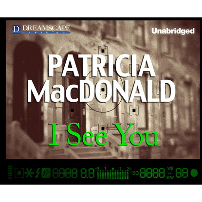 Фото - Patricia MacDonald I See You (Unabridged) cathy lamb if you could see what i see