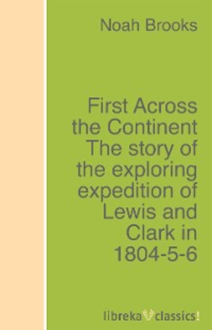 Noah Brooks First Across the Continent The story of the exploring expedition of Lewis and Clark in 1804-5-6 lewis mumford the story of utopias