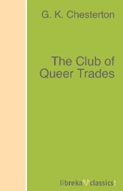 Фото - G. K. Chesterton The Club of Queer Trades g k chesterton the club of queer trades