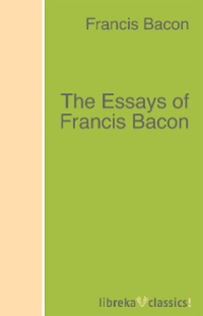 Francis Bacon The Essays of Francis Bacon francis halle francis hallae david lee in praise of plants