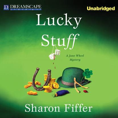 Sharon Fiffer Lucky Stuff - A Jane Wheel Mystery, Book 8 (Unabridged) sharon fiffer killer stuff a jane wheel mystery
