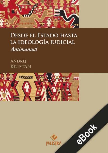 Andrej Kristan Desde el Estado hasta la ideología judicial josiah osgood roma la creación del estado mundo