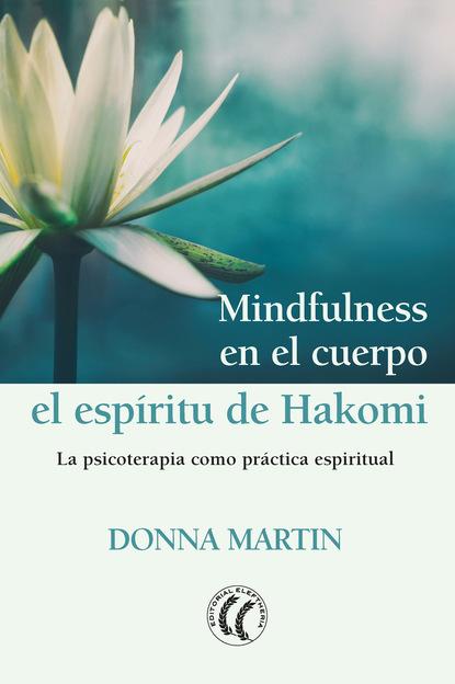 Mindfulness en el cuerpo: el espíritu de Hakomi