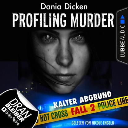 Dania Dicken Laurie Walsh - Profiling Murder, Folge 2: Kalter Abgrund (Ungekürzt)