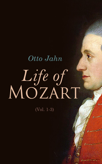 Otto Jahn Life of Mozart (Vol. 1-3) wolfgang amadeus mozart wolfgang amadeus mozart sonata d major for 2 flutes