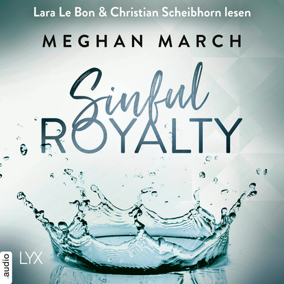 Meghan March Sinful Royalty - Tainted Prince Reihe 3 (Ungekürzt) meghan march richer than sin richer than sin reihe band 1 ungekürzt