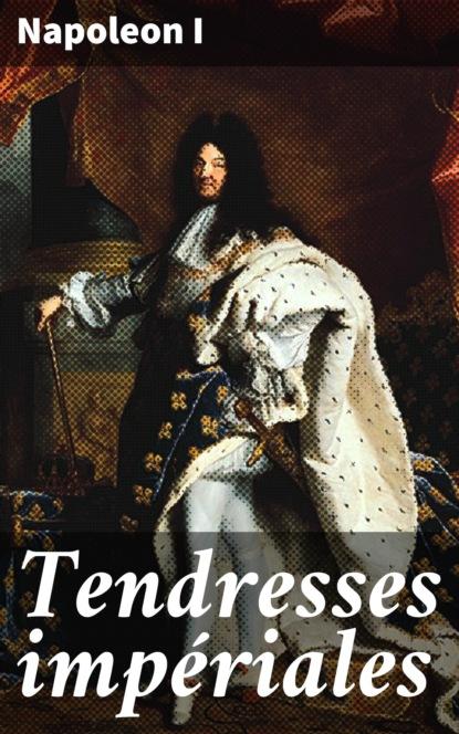 Фото - Napoleon I Tendresses impériales buonaparte napoleon tendresses impériales