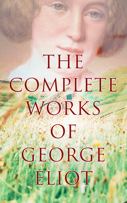 George Eliot The Complete Works of George Eliot джордж элиот george eliot s life as related in her letters and journals vol 2 of 3