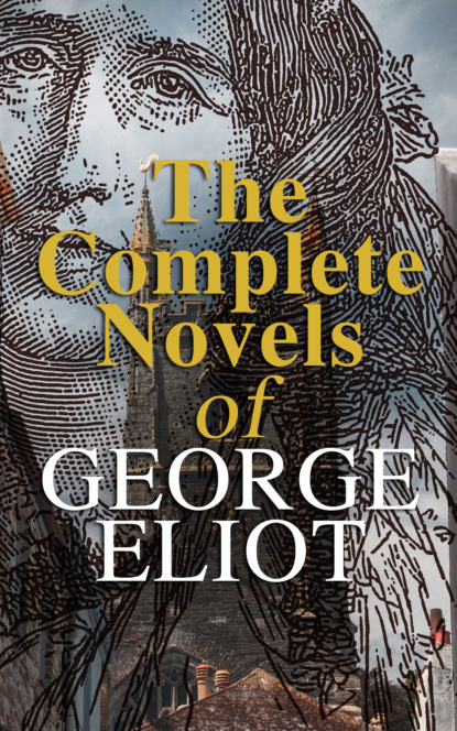 George Eliot The Complete Novels of George Eliot daniel deronda