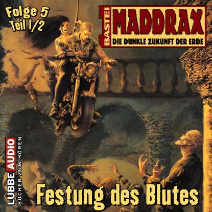 Ronald M. Hahn Maddrax, Folge 5: Festung des Blutes - Teil 1
