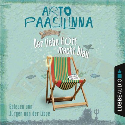 Arto Paasilinna Der liebe Gott macht blau jorn seinsch ein gott der liebe
