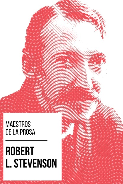 Роберт Льюис Стивенсон Maestros de la Prosa - Robert L. Stevenson robert louis stevenson el diablo en la botella un clásico de terror atoz classics