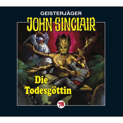 Jason Dark John Sinclair, Folge 78: Die Todesgöttin jason dark john sinclair folge 24 die drohung 1 3
