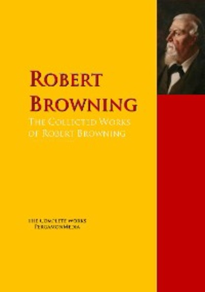 Robert Browning The Collected Works of Robert Browning robert browning fletnik z hamelnu the pied piper of hamelin