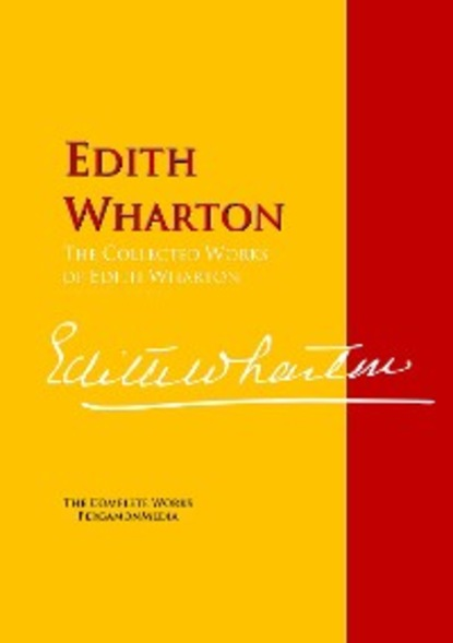 Edith Wharton The Collected Works of Edith Wharton wharton e the fruit of the tree