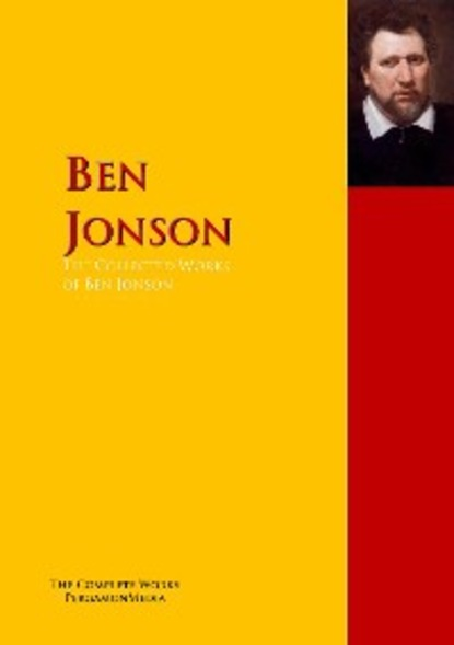 Ben Jonson The Collected Works of Ben Jonson the man in the wall
