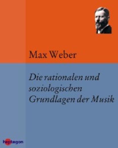 Max Weber Die rationalen und soziologischen Grundlagen der Musik simone weber ostara max und das osterfest