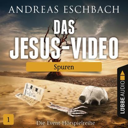 Andreas Eschbach Das Jesus-Video, Folge 1: Spuren andreas eschbach der mann aus der zukunft