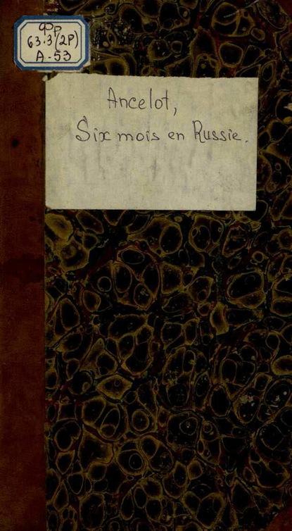 M. Ancelot Six Mois En Russie