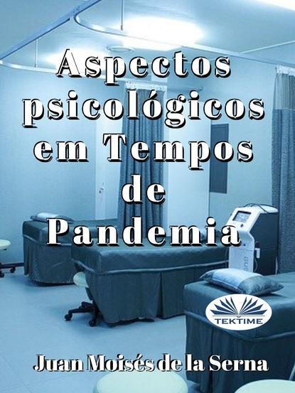dr juan moisés de la serna aspectos psicológicos em tempos de pandemia Dr. Juan Moisés De La Serna Aspectos Psicológicos Em Tempos De Pandemia