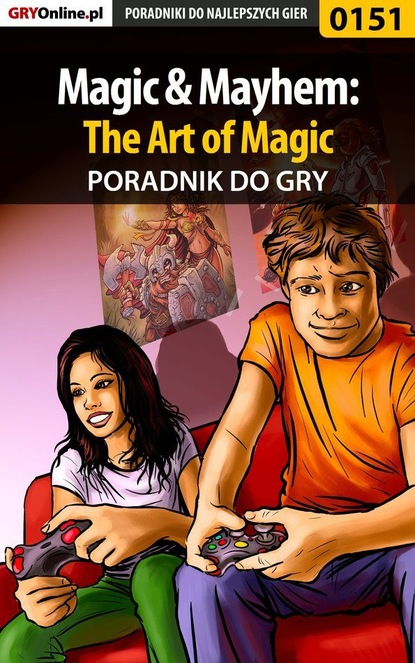 Фото - Artur Okoń «MAO» Magic Mayhem: The Art of Magic joe ballarini polowanie na potwory poradnik dla babysitterek tom 1