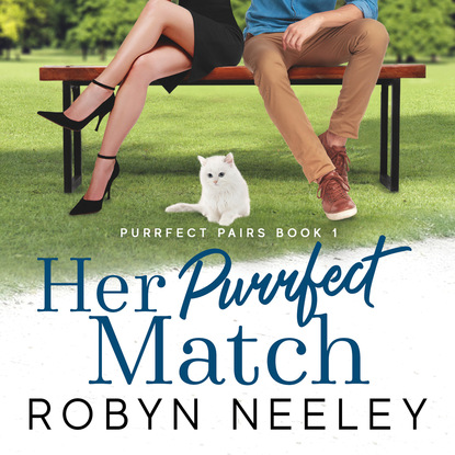 Robyn Neeley Her Purrfect Match - Purrfect Pairs, Book 1 (Unabridged) robyn neeley her purrfect match purrfect pairs book 1 unabridged