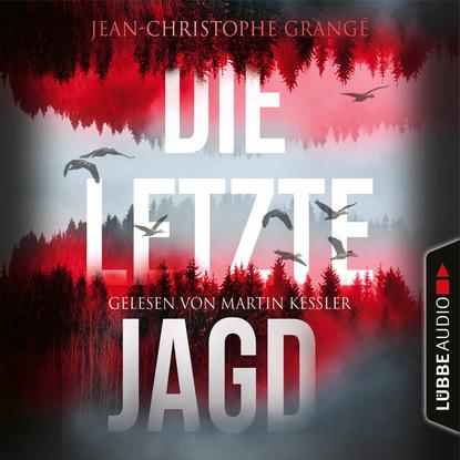 Фото - Jean-Christophe Grangé Die letzte Jagd (Gekürzt) jean christophe grangé der steinerne kreis