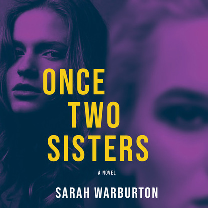 Sarah Warburton Once Two Sisters (Unabridged) josephine cox two sisters