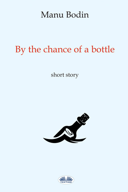 Фото - Manu Bodin By The Chance Of A Bottle manu payet sausheim