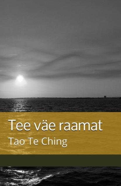 laozi daodejing Laozi Tee väe raamat