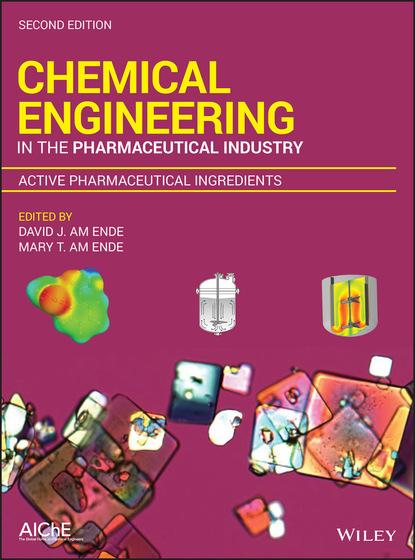 Группа авторов Chemical Engineering in the Pharmaceutical Industry группа авторов chemistry in the oil industry vii