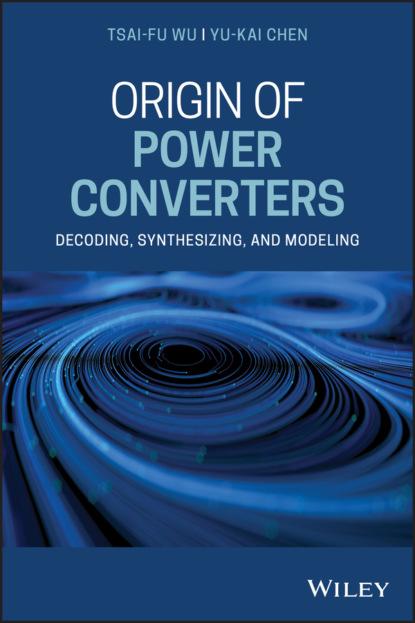 Tsai-Fu Wu Origin of Power Converters jos arrillaga self commutating converters for high power applications