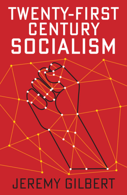 Jeremy Gilbert Twenty-First Century Socialism недорого