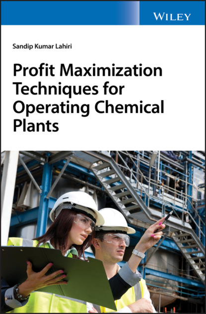 Sandip K. Lahiri Profit Maximization Techniques for Operating Chemical Plants sandip k lahiri profit maximization techniques for operating chemical plants