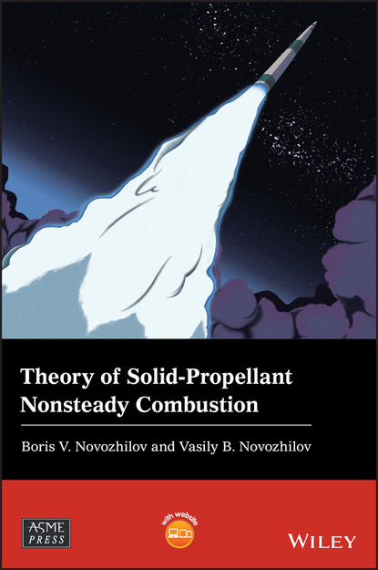 Vasily B. Novozhilov Theory of Solid-Propellant Nonsteady Combustion