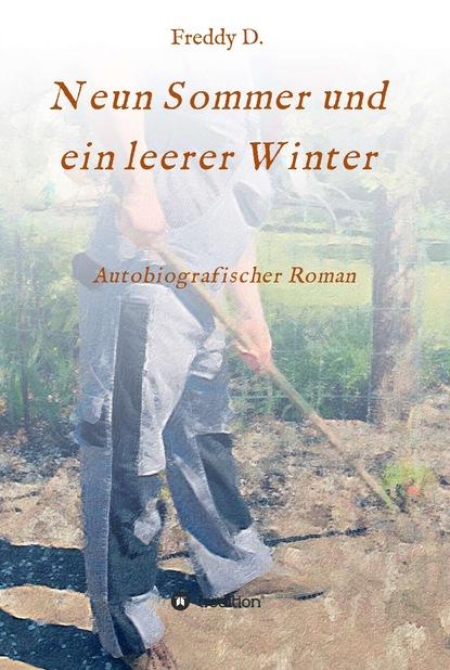 Фото - Freddy D. Neun Sommer und ein leerer Winter neun monate 849444