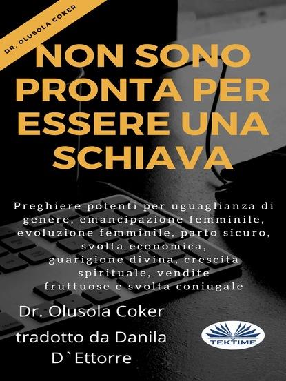 Dr. Olusola Coker Non Sono Pronta Per Essere Una Schiava alice meyer donne e sesso perché il sesso è utile per le donne
