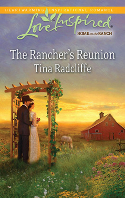 Tina Radcliffe The Rancher's Reunion inglath cooper a woman like annie